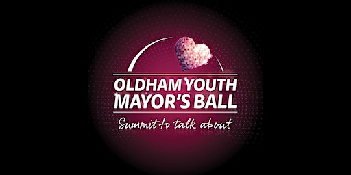 Oldham Youth Mayor's Ball (Over to Youth)