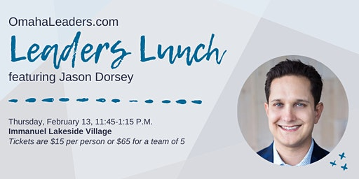 OmahaLeaders.com Leaders Lunch - Featuring GLSnext Speaker Jason Dorsey