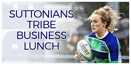 Suttonians Tribe Business Lunch 2020: Celebrating Women in Rugby tickets