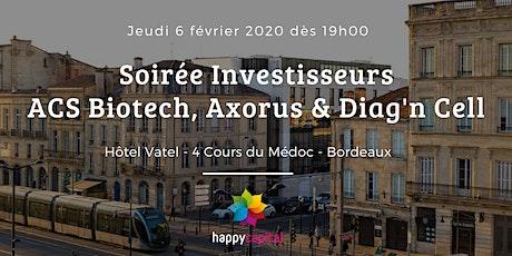 Soirée investisseurs ACS Biotech, Axorus & Diag'n Cell – Bordeaux billets