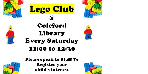 Coleford Library Lego Club - Saturdays 11am  to 12:30pm
