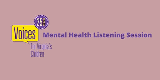Mental Health Listening Session