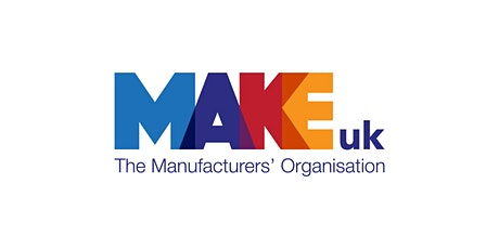 Manufacturing Connect Event - Future Factories - Make UK Hosted at Crowcon tickets
