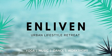 ENLIVEN 2020 - Urban Lifestyle Retreat tickets