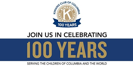 Kiwanis Club of Columbia's 100th Anniversary Celebration tickets