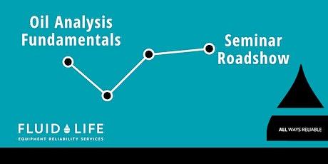 Oil Analysis Fundamentals Seminar Roadshow tickets