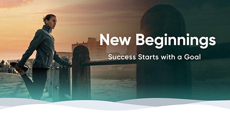 New Beginnings ~ Success Starts with a Goal tickets