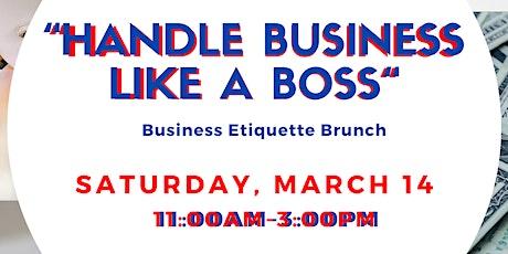 Handle Business Like A Boss Etiquette & Brunch Class tickets