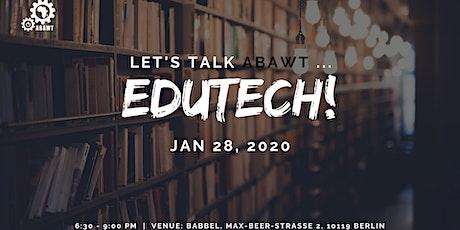 Let's talk ABAWT ... Edutech tickets