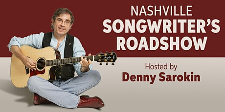 Nashville Songwriting Roadshow hosted by Denny Sarokin tickets