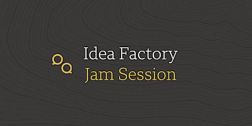 Idea Factory Jam Session