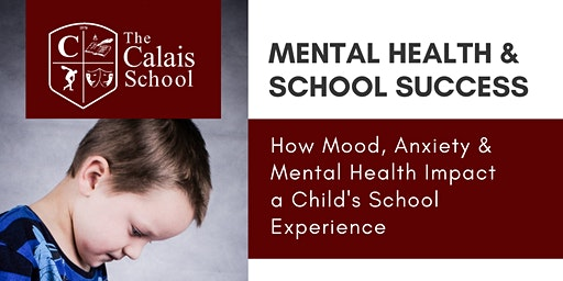 How Mood, Anxiety & Mental Health Impact  a Child's School Experience