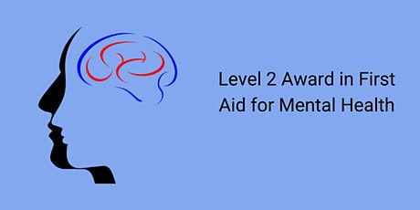 1 Day - Level 2 Award in First Aid for Mental Health tickets