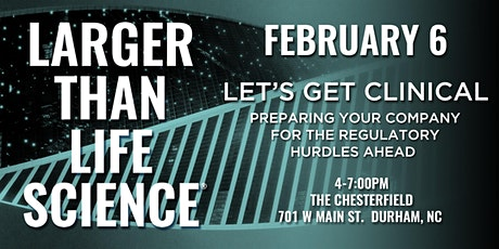 LARGER THAN LIFE SCIENCE | Let's Get Clinical tickets