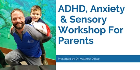 ADHD, Anxiety	& Sensory Workshop For Parents tickets