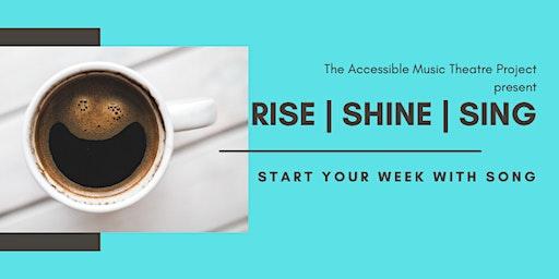 Rise, Shine, Sing!