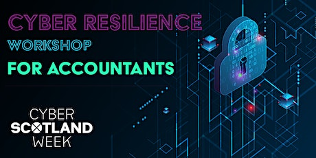 Cyber Resilience Workshop for Accountants - Glasgow tickets