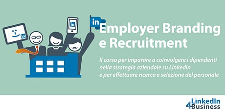 EMPLOYER BRANDING E RECRUITMENT SU LINKEDIN biglietti