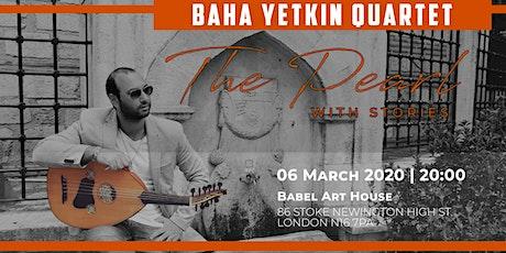 Baha Yetkin Quartet - The Pearl tickets