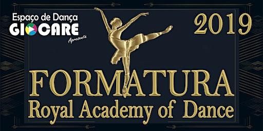 FORMATURA TURMAS 2019 - ROYAL ACADEMY OF DANCE - ESPAÇO DE DANÇA GIOCARE