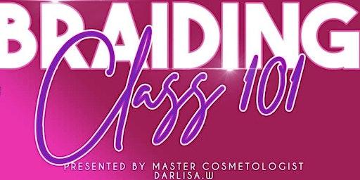 Braiding Class 101