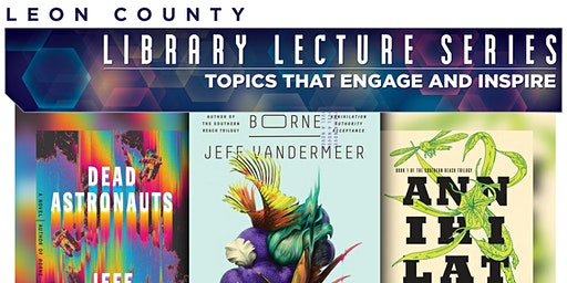 Leon County Library Lecture Series with Jeff VanderMeer