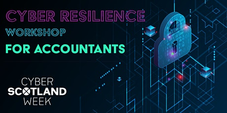Cyber Resilience Workshop for Accountants - Dundee tickets