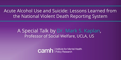 CAMH Special Talk – Acute Alcohol Use and Suicide tickets