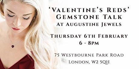 Valentine's Reds - Gemstone Talk at Augustine Jewels tickets