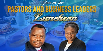 PASTORS AND BUSINESS LEADERS  LUNCHEON