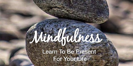 Mindfulness: Learning to Be Present for Our Lives tickets