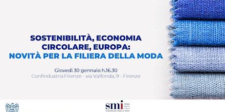 Sostenibilità, Economia Circolare, Europa: Novità per la Filiera della Moda biglietti