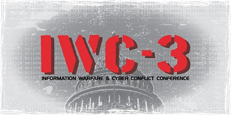 INFORMATION WARFARE AND CYBER CONFLICT CONFERENCE (IWC-3) tickets