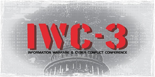 INFORMATION WARFARE AND CYBER CONFLICT CONFERENCE (IWC-3)