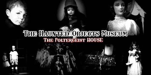 Haunted Objects Museum - Evening Ghost Hunt