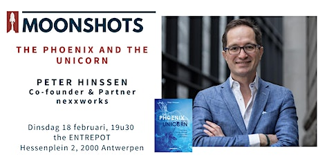 Moonshots invites PETER HINSSEN - The Phoenix and the Unicorn tickets