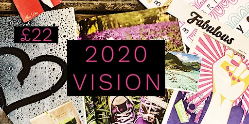 2020 VISION - Vision Board and Goal Setting Workshop