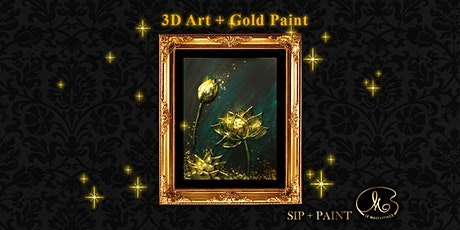 Sip and Paint (3D Artwork+Gold Paint): Golden Lotus tickets