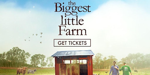 The Biggest Little Farm Dinner & a Movie Fundraiser