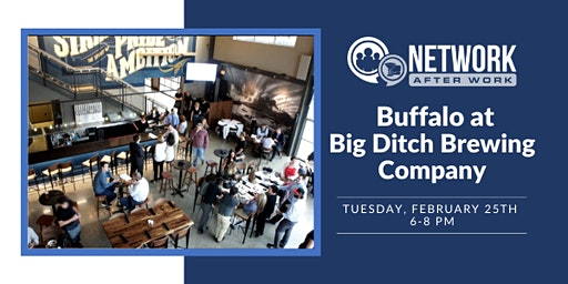 Network After Work Buffalo at Big Ditch Brewing Company