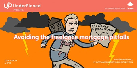 UnderPinned Presents: Avoiding the freelance mortgage pitfalls with Trussle tickets