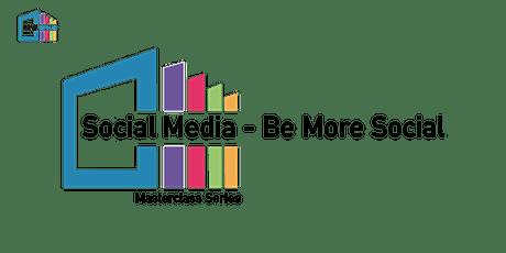 Be More Social  Masterclass tickets