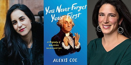 Book Talk: You Never Forget Your First: A Biography of George Washington