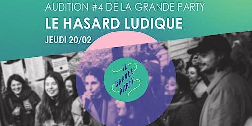 La Grande Party | Audition #4 au Hasard Ludique