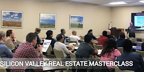 SILICON VALLEY REAL ESTATE MASTERCLASS FOR BUYERS & INVESTORS tickets