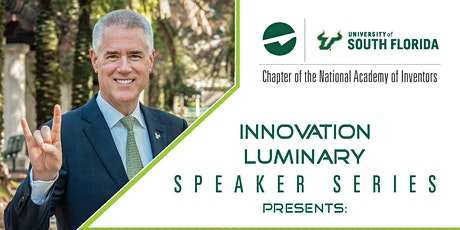 Dr. Steve Currall-USF System President-Innovation Luminary Speaker Series tickets