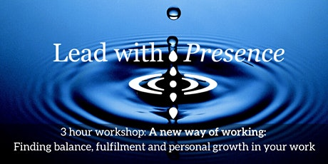A New Way of Working: Finding Balance, Fulfilment and Personal Growth at Work tickets