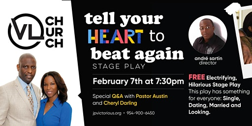 """""""Tell Your Heart to Beat Again"""" Stage Play"""