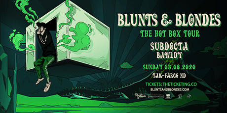 Blunts & Blondes - The Hot Box Tour - Fargo, ND tickets