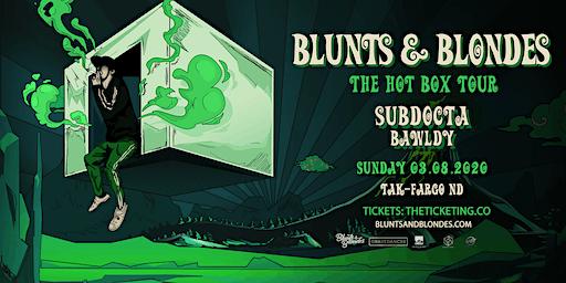 Blunts & Blondes - The Hot Box Tour - Fargo, ND